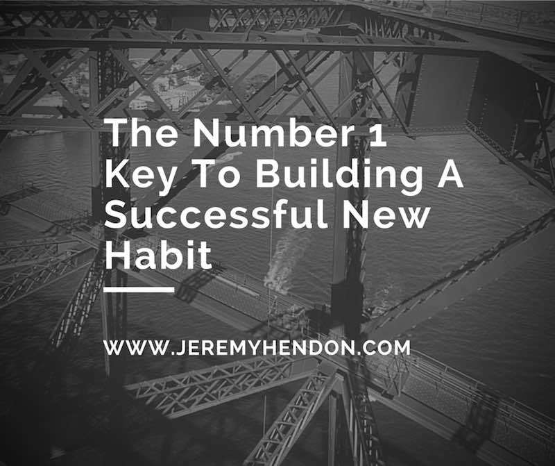 The Number 1 Key To Building A successful habit