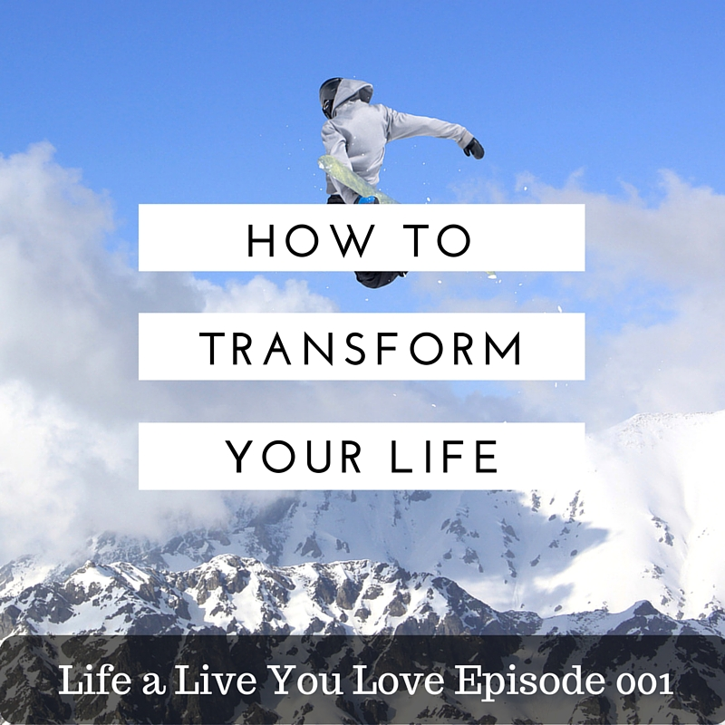 Live a Life You Love Episode 001